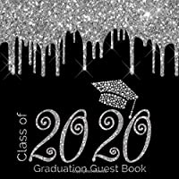Class of 2020 Graduation Guest Book: FUN Guestbook for Graduation Parties Guests Can Sign in and Write with Ad Lib Message Prompts  PLUS Blank Photo ... (Graduation Party Guest Book Class Of 2020)