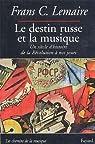 Le destin russe et la musique : Un siècle d'histoire de la Révolution à nos jours par Lemaire