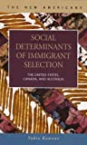 Social Determinants of Immigrant Selection : The United States, Canada, and Australia, Kawano, Yukio, 159332135X