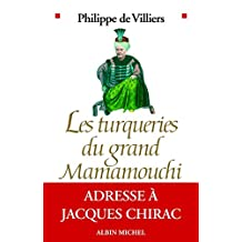 Les Turqueries du grand Mamamouchi : Adresse à Jacques Chirac (French Edition)