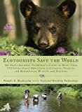 Ecotourists Save the World, Pamela K. Brodowsky and National Wildlife Federation, 0399535764
