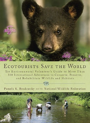 Ecotourists Save the World: The Environmental Volunteer