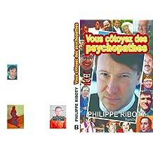 Vous côtoyez des psychopathes (French Edition)