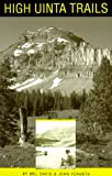 High Uinta Trails, Mel Davis and John Veranth, 0874806321