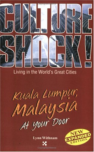 Kuala Lumpur, Malaysia (Culture Shock! At Your Door: A Survival Guide to Customs & Etiquette)
