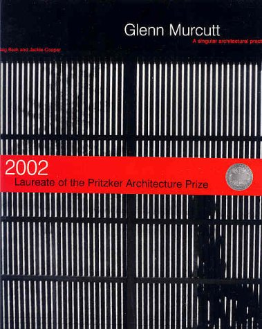 Glenn Murcutt: A Singular Architectural Practice : 2002 Laureate of the Pritzker Architecture Prize pdf epub