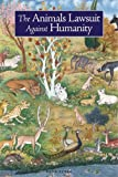The Animals' Lawsuite Against Humanity: An Illustrated Tenth Century Iraqi Ecological Fable