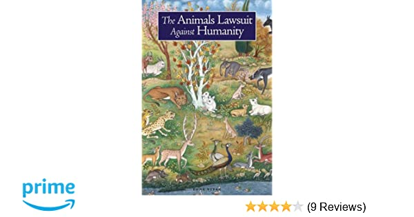 The Animals' Lawsuit Against Humanity: An Illustrated 10th