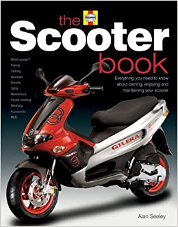 The scooter book everything you need to know about owning enjoying the scooter book everything you need to know about owning enjoying and maintaining your scooter alan seeley 9781844250950 amazon books fandeluxe Image collections