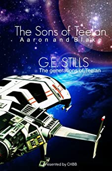 Sons of Teelan: Aaron and Blake (The Teelen Generation Series Book 2) by [Stills, G.E.]