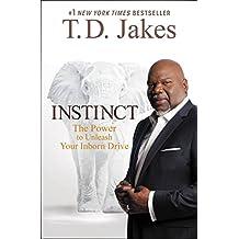 Instinct: The Power to Unleash Your Inborn Drive