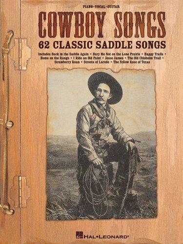 Cowboy Songs: 62 Classic Saddle (Western Songs Songbook)