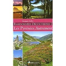 RANDONNEES DECOUVERTES 2, LES PYRENEES AUTREMENT