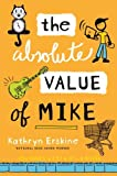 The Absolute Value of Mike, Kathryn Erskine, 0399255052