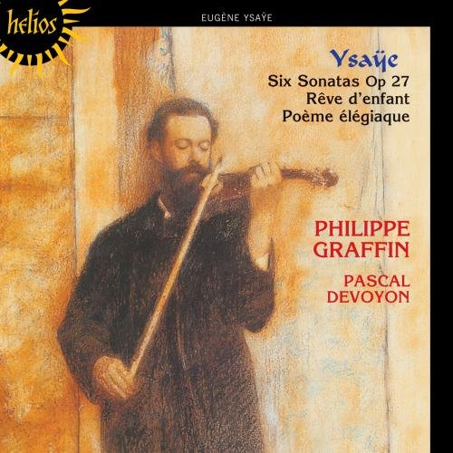 Ysaÿe: Six Sonatas for Solo Violin, Op. 27 / Poème Élégiaque, Op. 12 / Rêve D'enfant, Op. 14 ()