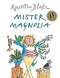 Mister Magnolia, Quentin Blake, 1862308071