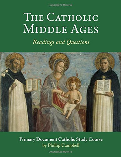 The Catholic Middle Ages: A Primary Document Catholic Study Guide