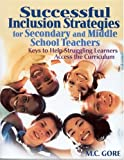 img - for Successful Inclusion Strategies for Secondary and Middle School Teachers: Keys to Help Struggling Learners Access the Curriculum book / textbook / text book