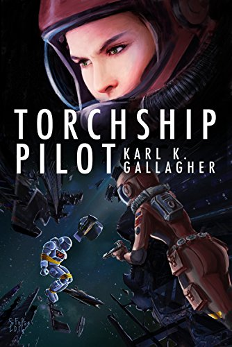 Torchship Pilot by [Gallagher, Karl K]
