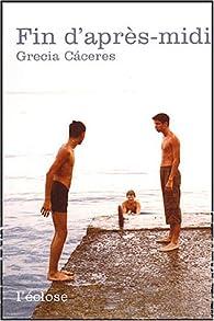 Fin d'après midi par Grecia Càceres