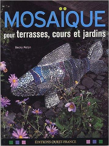 Livre Mosaïque pour terrasses, cours et jardins pdf ebook