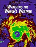 Watching the World's Weather, William James Burroughs, 0521343429
