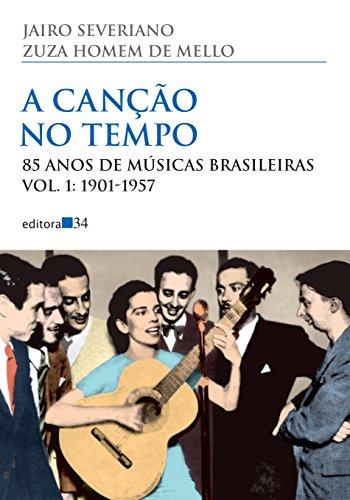 A Canção no Tempo. 85 Anos de Músicas Brasileiras. 1901-1957 - Volume 1