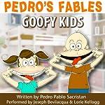 Pedro's Fables: Goofy Kids | Pedro Pablo Sacristán