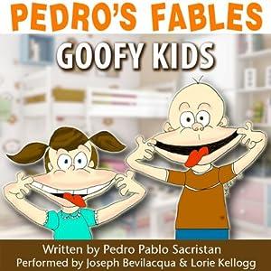 Pedro's Fables: Goofy Kids Audiobook