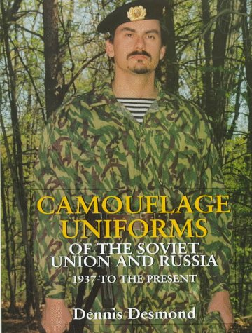 History Military Camouflage - Camouflage Uniforms of the Soviet Union and Russia: 1937-to the Present (Schiffer Military History)
