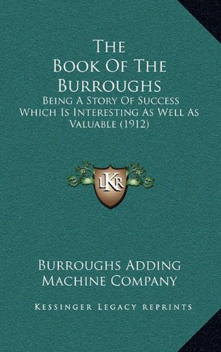 Read Online The Book Of The Burroughs: Being A Story Of Success Which Is Interesting As Well As Valuable (1912) pdf epub