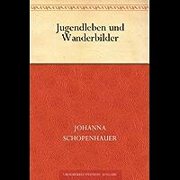 Jugendleben und Wanderbilder (German Edition)