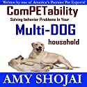 ComPETability: Solving Behavior Problems in Your Multi-Dog Household Audiobook by Amy Shojai Narrated by Amy Shojai