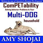 ComPETability: Solving Behavior Problems in Your Multi-Dog Household | Amy Shojai
