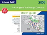 Thomas Guide 2005 Los Angeles and Orange Counties Street Guide: Spiral Binding