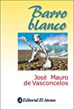 img - for Barro Blanco (Spanish Edition) book / textbook / text book