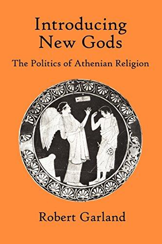 Introducing New Gods: The Politics of Athenian Religion