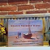 William Partridge Burpee : American Marine Impressionist, Howlett, D. Roger, 096281430X