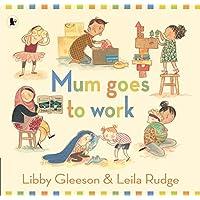Mum Goes to Work