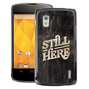 A-type Arte & diseño plástico duro Fundas Cover Cubre Hard Case Cover para LG Nexus 4 E960 (Here Now Quote Slogan Blackboard)