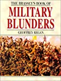 Brassey's Book of Military Blunders, Geoffrey Regan, 157488252X