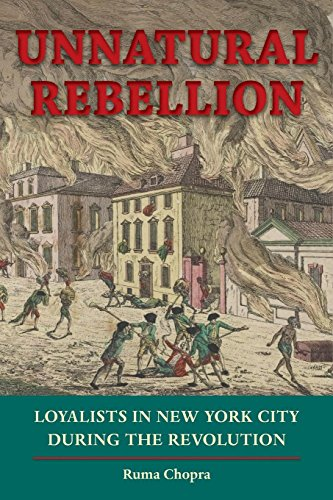 Unnatural Rebellion: Loyalists in New York City during the Revolution (Jeffersonian America) (New York In The War Of The Rebellion)