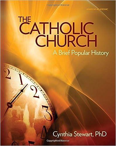 The Catholic Church: A Brief Popular History by PhD Cynthia Stewart (2008-02-15)