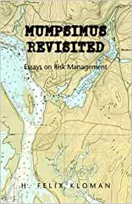 mumpsimus revisited essays on risk management
