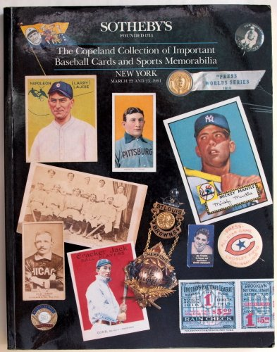 Copeland Collection of Important Baseball Cards and Sports Memorabilia, The: Sotheby's Auction March 22 and 23, 1991 - Sale 6145