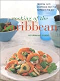 Cooking of the Caribbean: Tropical Taste Sensations From the Islands in the Sun (Contemporary Kitchen)