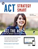 ACT Strategy Smart Book + Online (SAT PSAT ACT (College Admission) Prep)