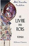Le Livre des Rois : Traduit et Commenté Par Jules Mohl, Tome 2, Firdousi, Abou'lkasim, 0543955966