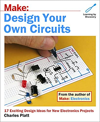 make design your own circuits 17 exciting design ideas for new rh amazon com