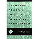 Language, Power, and Ideology in Brunei Darussalam: Mis Sea#99 (Ohio RIS Southeast Asia Series)